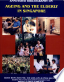 Annotated Bibliography On Ageing And The Elderly In Singapore