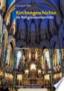 Kirchengeschichte im Religionsunterricht – Schullizenz