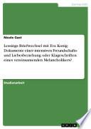 Lessings Briefwechsel mit Eva Konig: Dokumente einer intensiven Freundschafts- und Liebesbeziehung oder Klageschriften eines vereinsamenden Melancholikers?