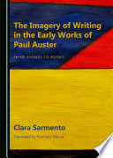 The Imagery Of Writing In The Early Works Of Paul Auster : the individual fully committed to the work of...
