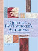 The patchworker s and quilter s stitch bible