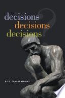 decisions decisions decisions