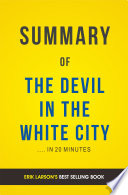 The Devil in the White City  by Erik Larson   Summary and Analysis