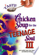 A Taste Of Chicken Soup For The Teenage Soul Iii book