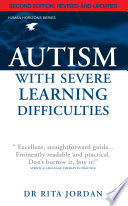 Autism with Severe Learning Difficulties Who Have Autism Plus Other Learning Difficulties