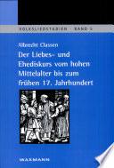 Der Liebes  und Ehediskurs vom hohen Mittelalter bis zum fr  hen 17  Jahrhundert