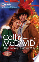 Her Cowboy's Christmas Wish : his arizona ranch, his family—and most important,...