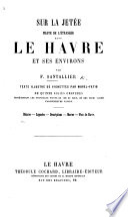 Sur la Jetée. Pilote de l'étranger dans le Havre et ses environs .. Texte illustré de vignettes par Morel-Fatio, etc