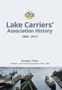 Lake Carriers  Association History 1880 2015