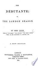 The D  butante  or  the London Season