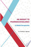 An Insight to Pharmacovigilance: A Global Perspective