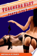 Teacher's Slut: Parts 1-3 (Lesbian Bundle) (Virgin Student/Teacher Menage Instruction)