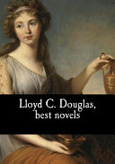 Lloyd C. Douglas, Best Novels