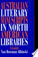 Australian Literary Manuscripts in North American Libraries