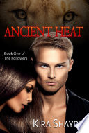 Ancient Heat  The Followers  Book 1