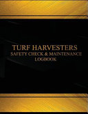 Turf Harvesters Safety Check and Maintenance Log  Black Cover  X Large
