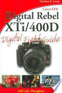 Canon EOS Digital Rebel XTi   400D Digital Field Guide