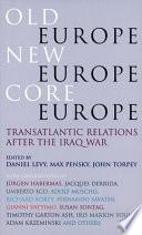 Old Europe  New Europe  Core Europe