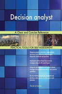 Decision Analyst A Clear And Concise Reference