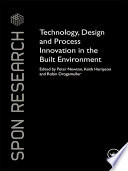 Technology Design And Process Innovation In The Built Environment