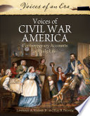 Voices of Civil War America: Contemporary Accounts of Daily Life