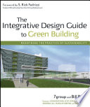 The Integrative Design Guide To Green Building