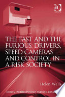 The Fast and The Furious  Drivers  Speed Cameras and Control in a Risk Society