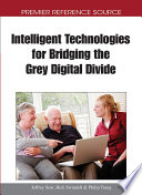 Intelligent Technologies for Bridging the Grey Digital Divide