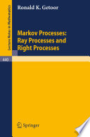 Markov Processes Ray Processes And Right Processes