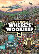 Star Wars   Where s the Wookiee 2