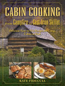 Cabin Cooking from Campfire to Cast Iron Skillet
