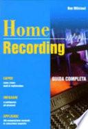 Home Recording Guida completa