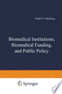 Biomedical Institutions Biomedical Funding And Public Policy book