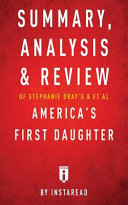 Summary  Analysis   Review of Stephanie Dray s and Laura Kamoie s America s First Daughter by Instaread