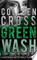 Greenwash  A Katerina Carter Legal Fraud Thriller