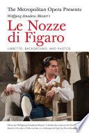 The Metropolitan Opera Presents  Wolfgang Amadeus Mozart s Le Nozze di Figaro