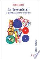 Le idee con le ali  La globalizzazione    un destino