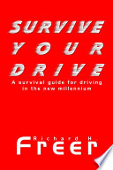 Survive Your Drive A Survival Guide For Driving In The New Millenium