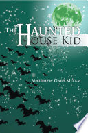 The Haunted House Kid : worse, they have refused to...
