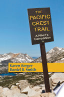 The Pacific Crest Trail A Hiker S Companion Second Edition