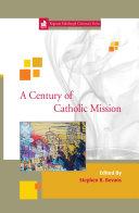 A Century of Catholic Mission