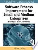 Software Process Improvement for Small and Medium Enterprises  Techniques and Case Studies