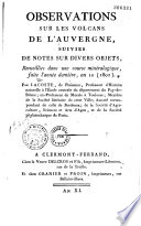 Observations sur les volcans de l'Auvergne, suivies de notes sur divers objets, recueillies dans une course mineralogique, faite l'annee derniere, an X (1802)