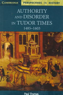 Authority and Disorder in Tudor Times  1485 1603