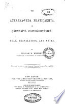 The Atharva  Veda Pr  ti    khya Or     unak  y   Catur  dhy  yak   Text  Translation and Notes by William D  Whitney