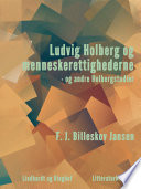 Ludvig Holberg og menneskerettighederne - og andre Holbergstudier