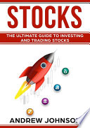 Stocks  The Ultimate Guide to Investing and Trading Stocks