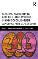 Teaching and Learning Argumentative Writing in High School English Language Arts Classrooms