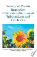 Variety of Poems Inspiration Celebration/Retirement Tributes/Loss and Celebrities