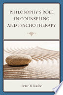 Philosophy S Role In Counseling And Psychotherapy